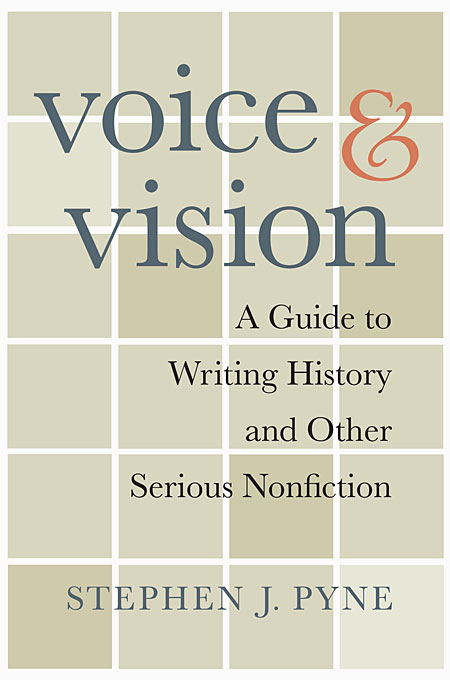 Voice and Vision – A Guide to Writing History and Other Serious Nonfiction