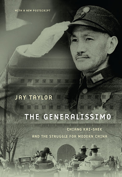 The Generalissimo – Chiang Kai–shek and the Struggle for Modern China the generalissimo – chiang kai–shek and the struggle for modern china