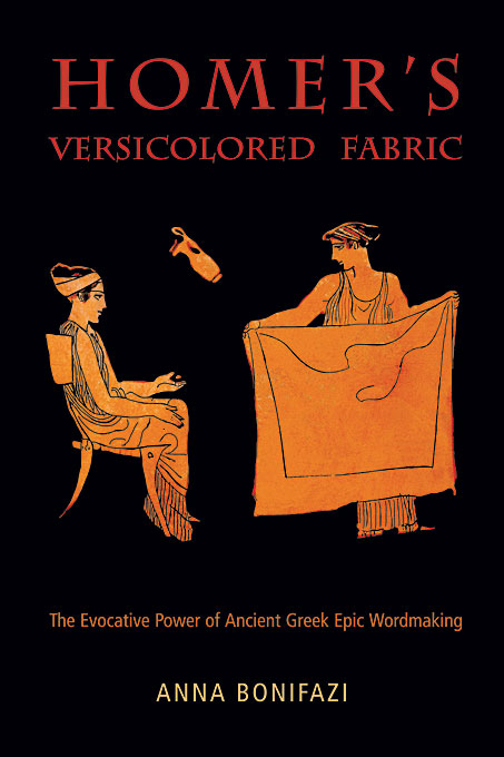 Homer?s Versicolored Fabric – The Evocative Power of Ancient Greek Epic Wordmaking the greek vase art of the storyteller