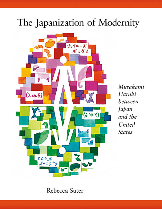 The Japanization of Modernity – Murakami Haruki between Japan and the United States the forbidden worlds of haruki murakami