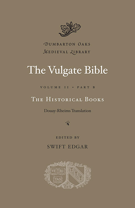 The Vulgate Bible, Volume II: The Historical Books: Douay–Rheims Translation, Part B the misbegotten war volume ii