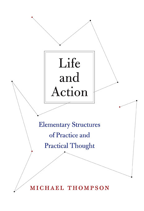 Life and Action: Elementary Structures of Practice and Practical Thought the transfiguration of the commonplace – a philosophy of art