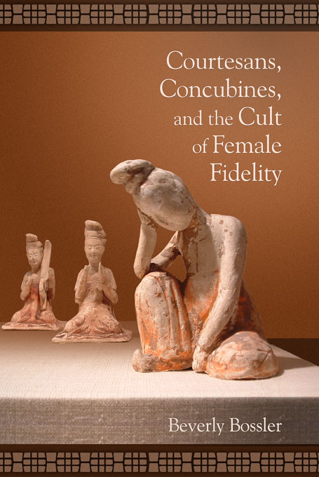 Courtesans, Concubines, and the Cult of Female Fidelity