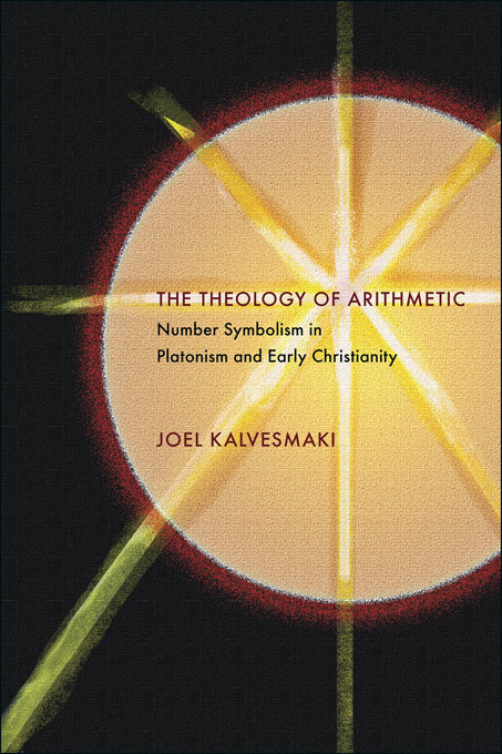 The Theology of Arithmetic: Number Symbolism in Platonism and Early Christianity understanding number in early childhood
