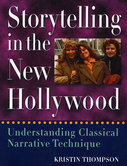 Storytelling in the New Hollywood – Understanding Classical Narrative Technique (Paper)