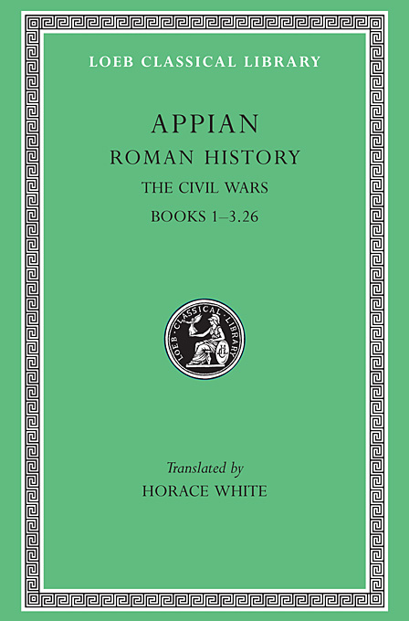 Roman History – Civil Wars Books I–III ,Pt 26 L004 (Trans. White) (Greek) homeric hymns – fragments of the epic cycle homerica l057 trans evelyn–white greek