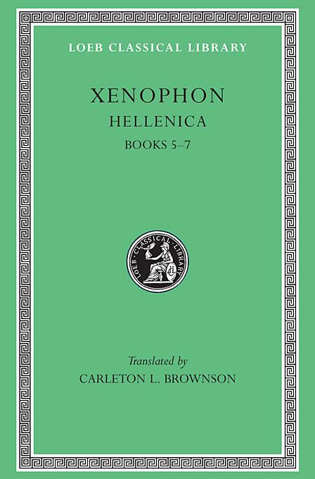 Hellenica, Books V–VII L089 V 2 (Trans. Brownson) (Greek) cyropaedia books v–viii l052 v 6 trans miller greek