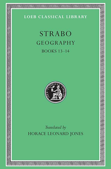 Geography – Books 13 & 14 L223 V 6 (Trans. Jones) (Greek) the anecdota or secret history l290 v 6 trans dewing greek