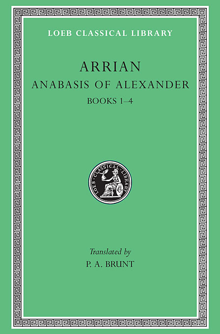 Anabasis of Alexander & Indica Books I–IV L236 V 1 (Trans. Brunt)(Greek) homeric hymns – fragments of the epic cycle homerica l057 trans evelyn–white greek