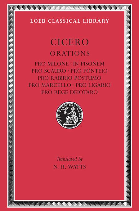 Orations – Pro Milone, in Pisonem, Pro Scauro,Pro Fonteio etc L252 V14 (Trans. Watts)(Latin) 2000 pro