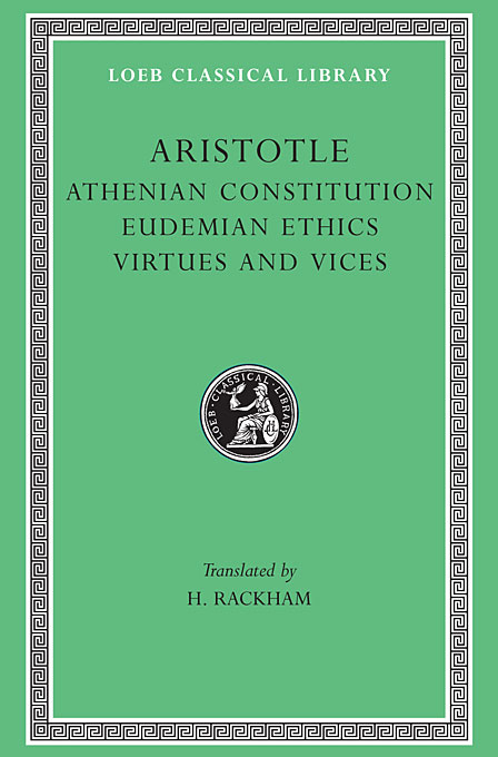Athenian Constitution – Eudemian Ethics – Virtues & Vices L285 V 20 (Trans. Rackham)(Greek)