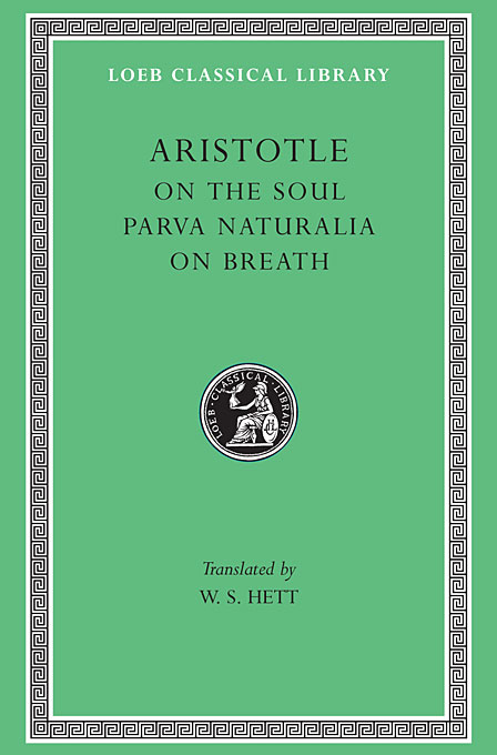 On the Soul, Parva Naturalia, On Breath L288 V 8 (Trans. Hett)(Greek) to demonicus – to nicocles – nicocles or the cyprians l209 v 1 trans norlin greek