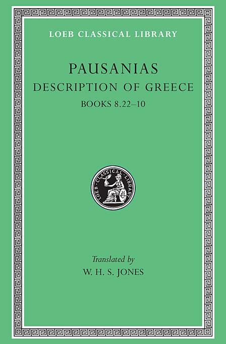 Description of Greece – Books 8 22–X Arcadia Boeotia Etc) L297 V 4 (Trans. Jones)(Greek) arcadia spa ex red mountains 4 эйлат