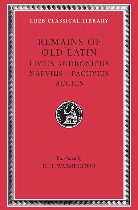 Livius Andronicus – Naevius – Pacuvius – Acciu, L314 V 2 (Trans. Warmington)(Latin) confessions books ix–xiii l027 v 2 trans watts latin