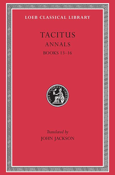 Annals XIII–XVI L322 V 5 (Trans. Jackson)(Latin) tacitus annals iv–vi xi–xii l312 v 4 trans jackson latin