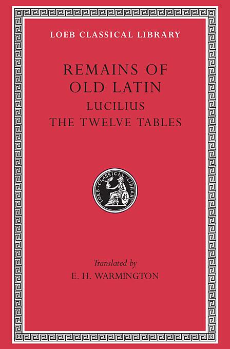 Lucilius – The Law of the XII Tables L329 V 3 (Trans. Warmington)(Latin) tacitus annals iv–vi xi–xii l312 v 4 trans jackson latin