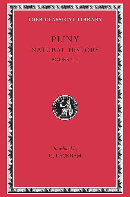 Natural History – Books 1 & 2 L330 V 1 Rev (Trans. Rackham)(Latin) epigrams l094 v 1 rev trans bailey latin