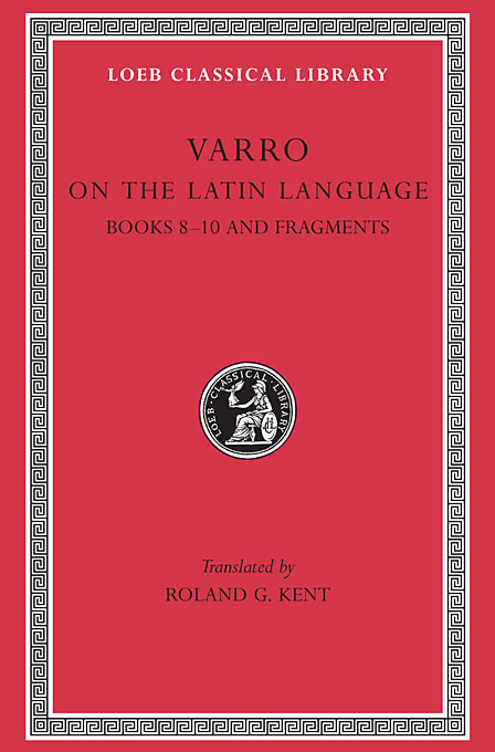 De Lingua Latina – Books VIII–X Fragments L334 V 2 (Trans. Kent)(Latin) часы настенные lingua цвет черный 118990 040
