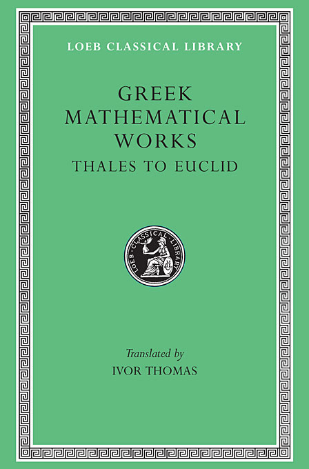 From Thales to Euclid L335 V 1 (Trans. Thomas) (Greek) to demonicus – to nicocles – nicocles or the cyprians l209 v 1 trans norlin greek