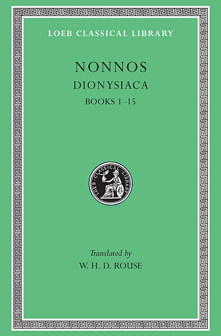 Dionysiac – Books 1–15 L344 V 1 (Trans. Rouse) (Greek) to demonicus – to nicocles – nicocles or the cyprians l209 v 1 trans norlin greek