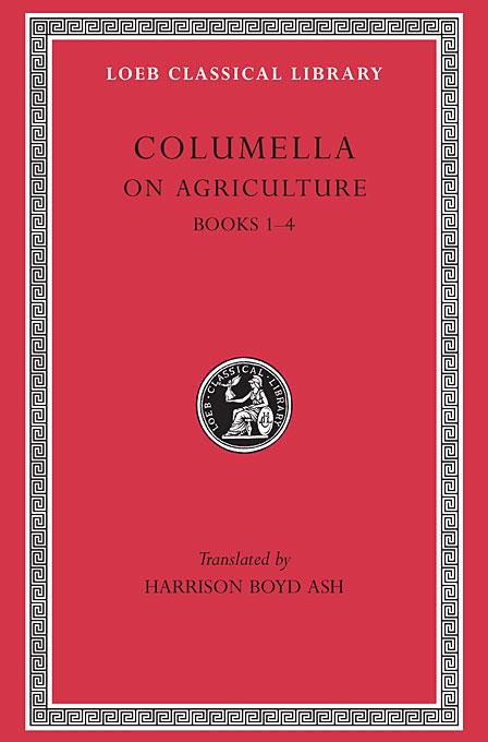 De Re Rustica – Books I–IV L361 V 1 (Trans. Ash) (Latin) tacitus annals iv–vi xi–xii l312 v 4 trans jackson latin