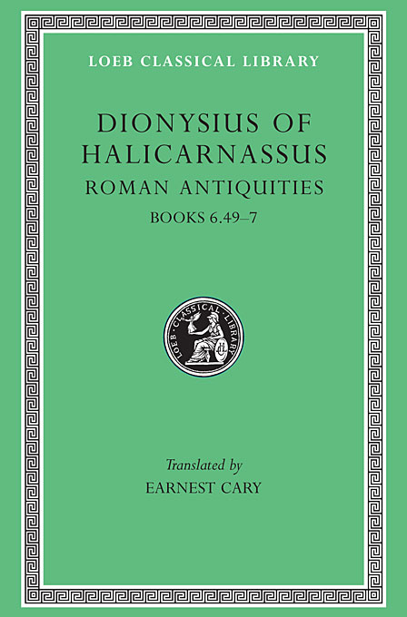 Roman Antiquities ? Books VI,49?VII L364 V 4 (Trans. Cary)(Greek)