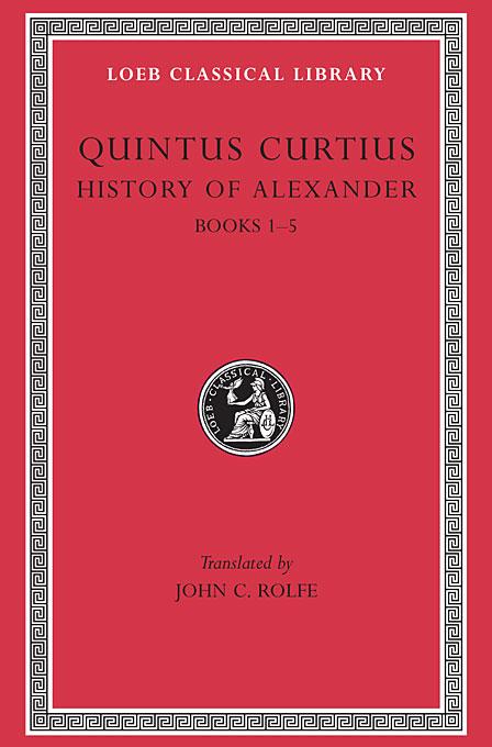 History of Alexander ? Books I?V L368 V 1 (Trans. Rolfe)(Latin)