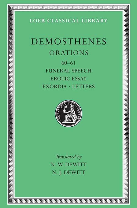 Funeral Speech (LX), Erotic Essay (LXI), Exordia. Letters L374 V 7 (Trans. De Witt)(Greek)