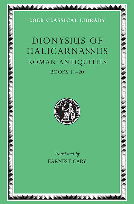 Roman Antiquities – Book XI & Fragments of XII–XX L388 V 7 (Trans. Cary)(Greek) tacitus annals iv–vi xi–xii l312 v 4 trans jackson latin