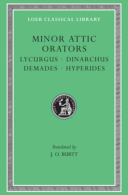 Lycurgus – Dinarchus L395 V 2 (Trans. Burtt) (Greek) to demonicus – to nicocles – nicocles or the cyprians l209 v 1 trans norlin greek
