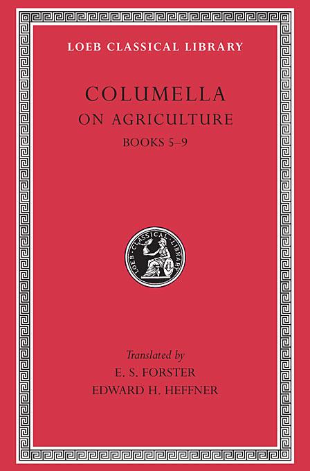 De Rustica ? Books V?IX L407 V 2 (Trans. Forster) (Latin)