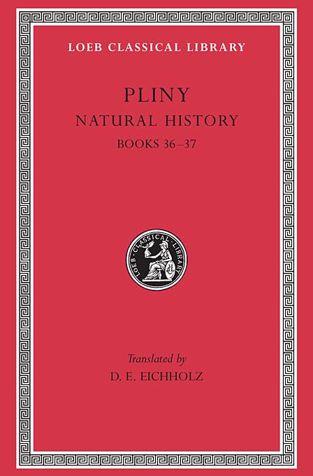 Natural History – Books 36 & 37 L419 V10 (Trans. Eichholz)(Latin) confessions books ix–xiii l027 v 2 trans watts latin