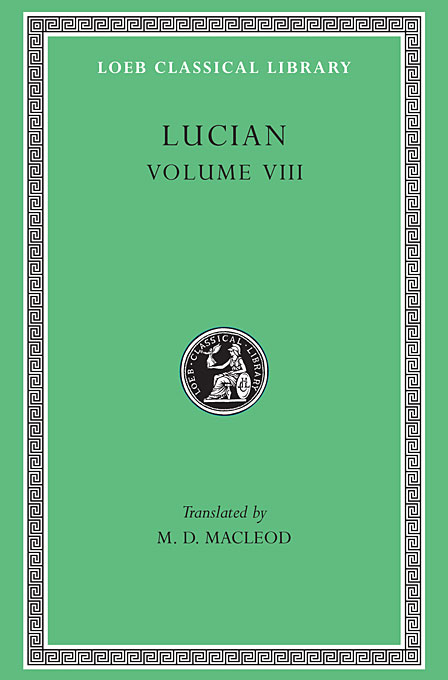 Soloecista Lucius or the Ass Amores Halcyon Demosthenes L432 V 8 (Trans. Macleod)(Greek) to demonicus – to nicocles – nicocles or the cyprians l209 v 1 trans norlin greek