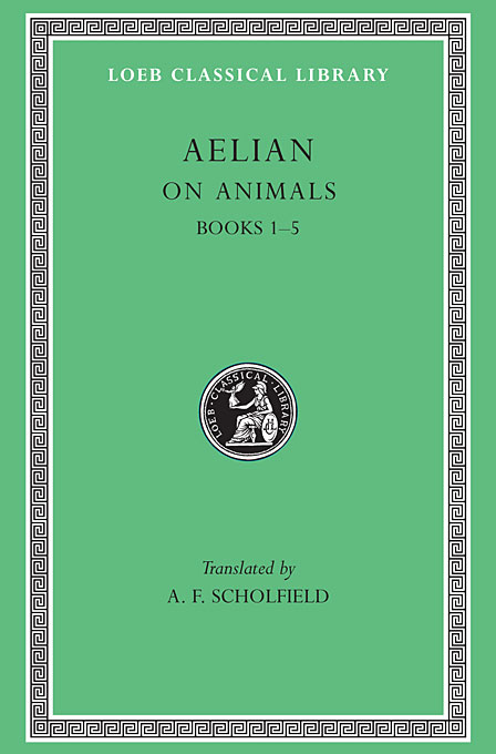 On the Characteristics of Animals Books V 1 L446 (Trans. Scholfield)(Greek) to demonicus – to nicocles – nicocles or the cyprians l209 v 1 trans norlin greek