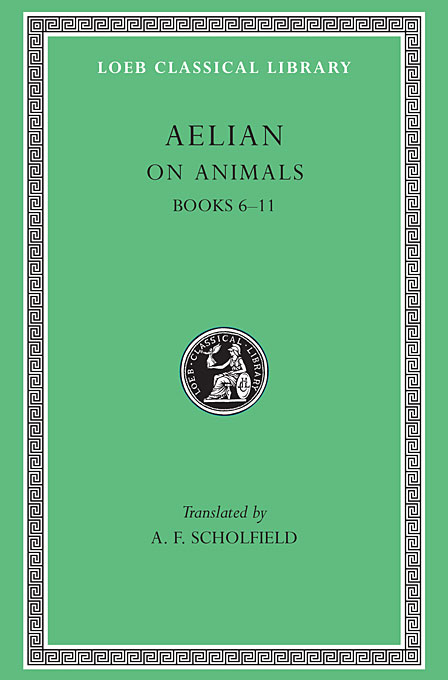 On the Characteristics of Animals Books V 2 VI–XI L448 (Trans. Scholfield)(Greek) to demonicus – to nicocles – nicocles or the cyprians l209 v 1 trans norlin greek