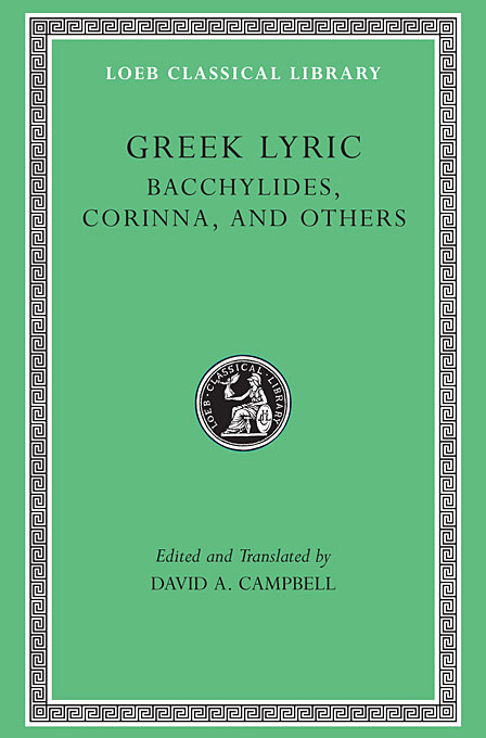 Bacchylides, Corinna, & Others L461 V 4 (Trans. Campbell)(Greek) босоножки jeffrey campbell jeffrey campbell je015awqpu51