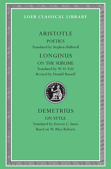 Poetics, Longinus on the Sublime, Demetrius on Style L199 V23 2e (Trans. Brunt)(Greek) on sophistical refutation – on coming–to–bepassing away–on the cosmos l400 v 3 trans forster greek