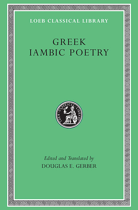 Greek Iambic Poetry – From the Seventh to the Fifth Centuries BC L259 (Trans. West)(Greek) the poetry of greek tragedy