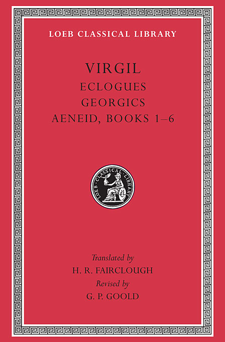 Eclogues, Georgics, Aeneid: Books 1-6