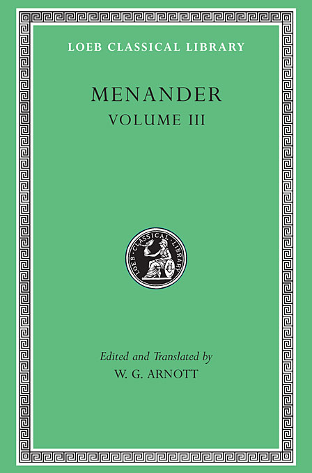 Menander V 3 L460 (Trans. Arnott)(Greek) to demonicus – to nicocles – nicocles or the cyprians l209 v 1 trans norlin greek