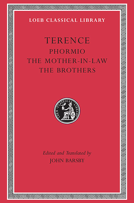 Terence – V 2 (Phormio, The Mother–in–law, The Brothers) L023 (Trans. Barsby)(Latin)