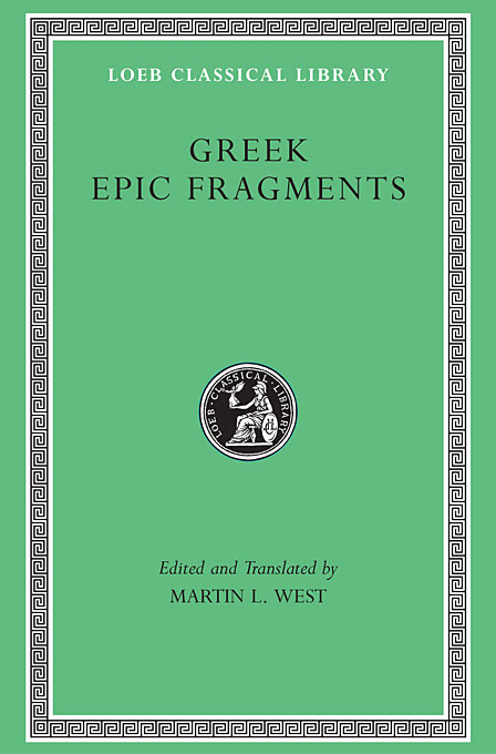 Greek Epic Fragments – From the Seventh to the Fifth Centuries BC L497 (Trans. West)(Greek) to demonicus – to nicocles – nicocles or the cyprians l209 v 1 trans norlin greek
