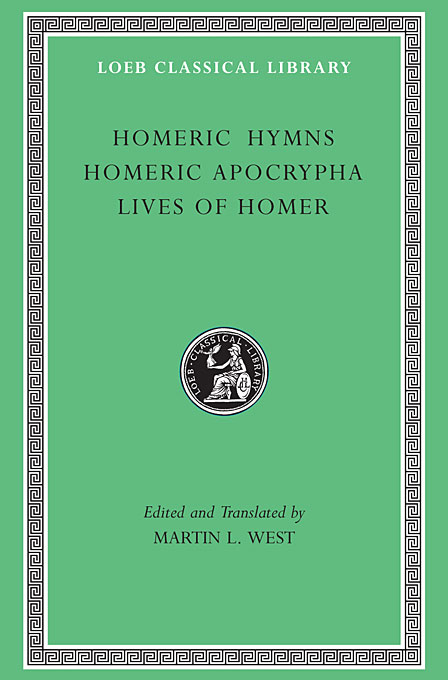 Homeric Hymns, Homeric Apocrypha, Lives of Homer L496 (Trans. West)(Greek) greek iambic poetry – from the seventh to the fifth centuries bc l259 trans west greek