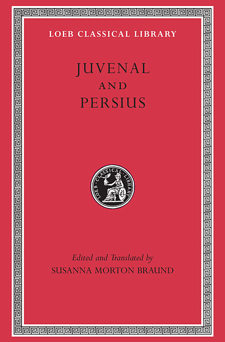 Juvenal and Persius L091 (Trans. Braund)(Latin) daphnis and chloe anthia and habrocomes trans henderson l069