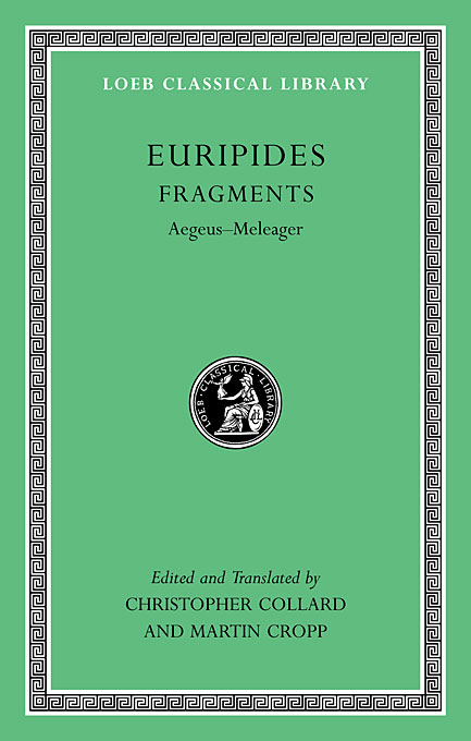 Fragments – Aegeus – Meleager L504 (Trans. Collard) homeric hymns – fragments of the epic cycle homerica l057 trans evelyn–white greek