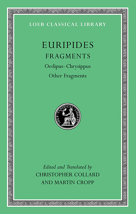 Fragments – Oedipus – Chrysippus Other Fragments L506 (Trans. Race) ajax electra oedipus tyrannus