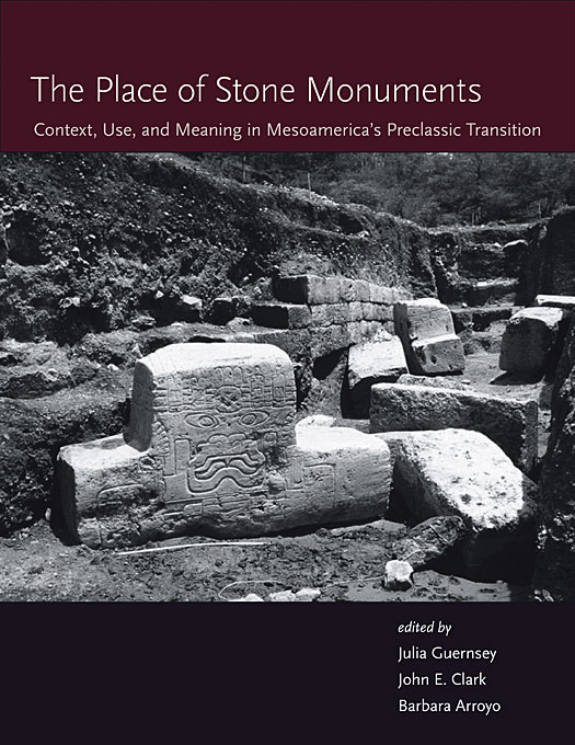 The Place of Stone Monuments – Context, Use, and Meaning in Mesoamerica?s Preclassic Transition minor monuments