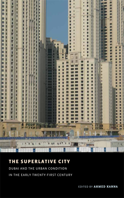 The Superlative City – Dubai and the Urban Condition in the Early Twenty–First Century the twenty three