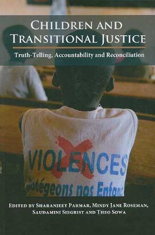 Children and Transitional Justice – Truth–Telling, Accountability, and Reconciliation transitional justice and reparations in burundi learning from others
