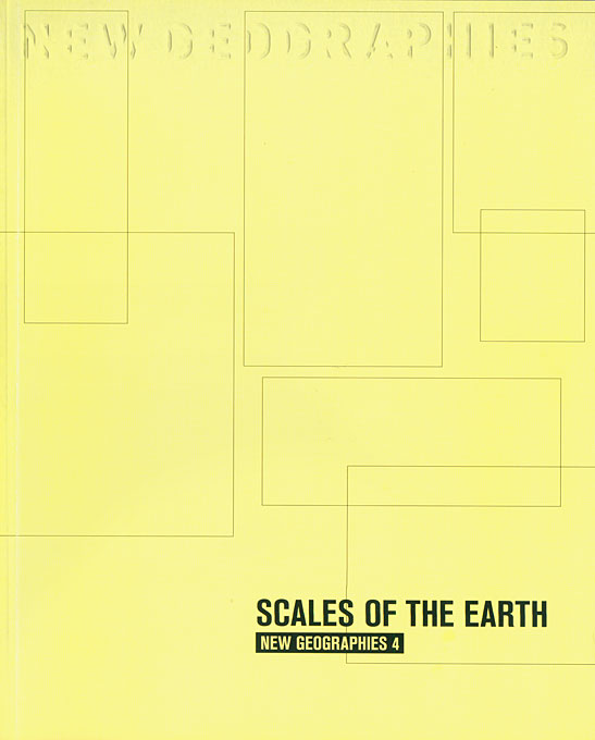 New Geographies, 4: Scales of the Earth children of the earth